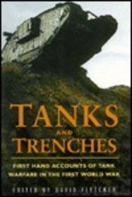 9780750903462: Tanks and Trenches: First Hand Accounts of Tank Warfare in the First World War (Military series)