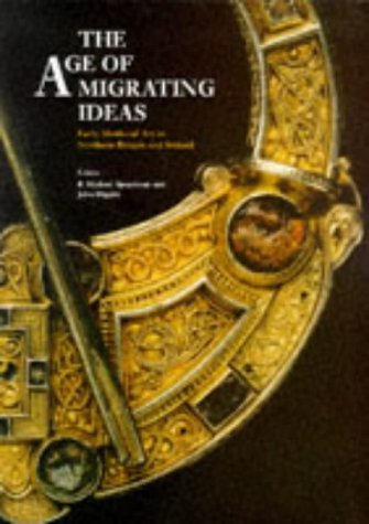 9780750903578: The Age of Migrating Ideas: Early Medieval Art in Northern Britain and Ireland - Proceedings of the 2nd International Conference on Insular Art, Scotland, 1991 (Archaeology)