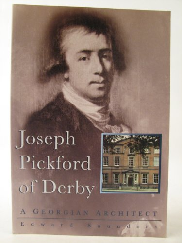 9780750903806: Joseph Pickford of Derby (Biography, Letters & Diaries)