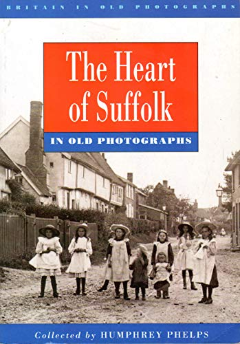 9780750904315: Heart of Suffolk in Old Photographs