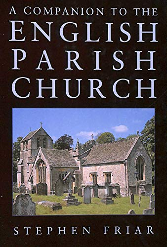 A Companion to the English Parish Church: Friar, Stephen