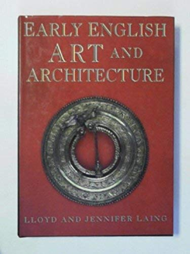 Early English Art and Architecture (Art/architecture)