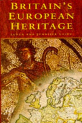 Britain's European Heritage: History Prehistory and Medieval: Laing, Lloyd Robert,
