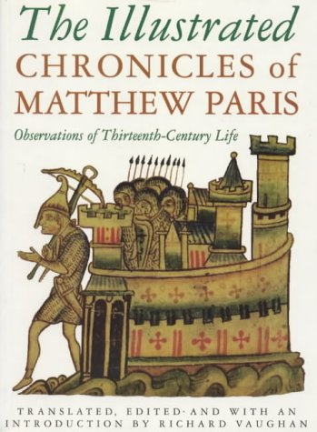 9780750905237: The Illustrated Chronicles of Matthew Paris: Observations of Thirteenth-Century Life (History/prehistory & Medieval History)