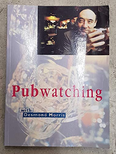 Pubwatching With Desmond Morris (9780750905329) by Kate Fox