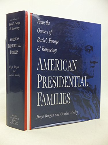 9780750905824: American Presidential Families: From the Owners of Burke's Peerage and Baronetage (Biography, Letters & Diaries)
