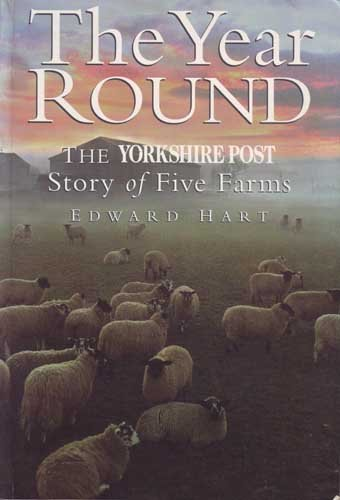 The Year Round: The Yorkshire Post Story of Five Farms. ( SIGNED)
