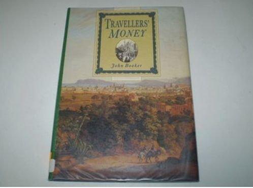 Traveller's Money (Social History) (0750905972) by Booker, John