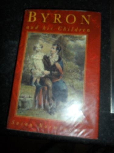 Byron and his Children: Normington, Susan