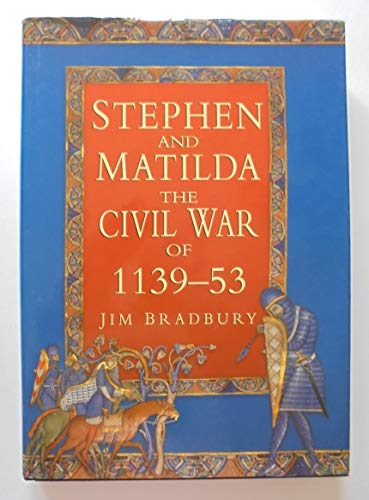 9780750906128: Stephen and Matilda: Civil War of 1139-53