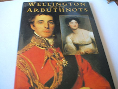 9780750906296: Wellington and the Arbuthnots: A Triangular Friendship (History/18th/19th Century History)