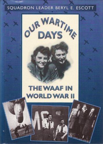 9780750906388: Our Wartime Days: WAAF in World War II (Aviation)