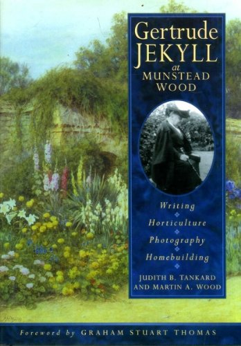 9780750906722: Gertrude Jekyll at Munstead Wood: writing, horticulture, photography, homebuilding.