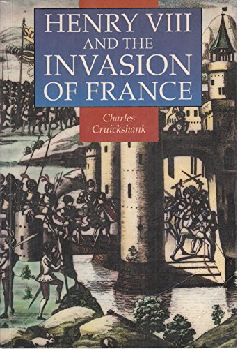 Henry VIII and the Invasion of France (Illustrated History Paperbacks): Cruickshank, Charles