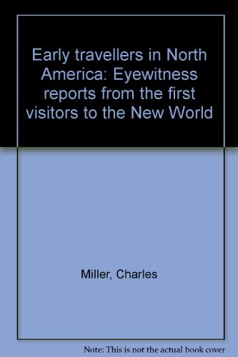 9780750907446: Early travellers in North America: Eyewitness reports from the first visitors to the New World