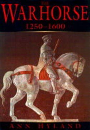 9780750907460: The warhorse, 1250-1600