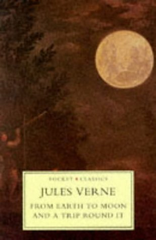 From Earth to Moon and a Trip: Verne, Jules
