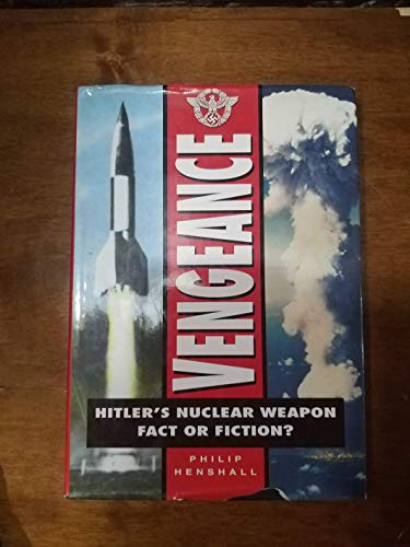 9780750908740: Vengeance: Hitler's Nuclear Weapon : Fact or Fiction? (Aviation)
