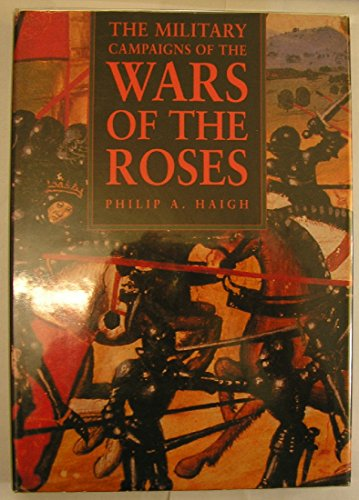 9780750909044: The Military Campaigns of the Wars of the Roses (Military series)