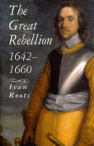 9780750909211: The Great Rebellion 1642-1660 (History)