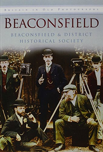 9780750909303: Beaconsfield (Britain in Old Photographs)
