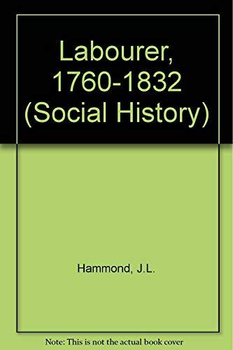 9780750909655: 'LABOURER, 1760-1832 (SOCIAL HISTORY)'