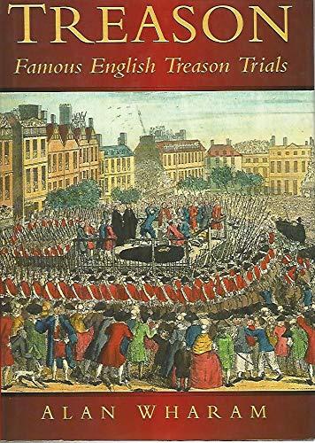 Treason: Famous English Treason Trials (History): Wharam, Alan