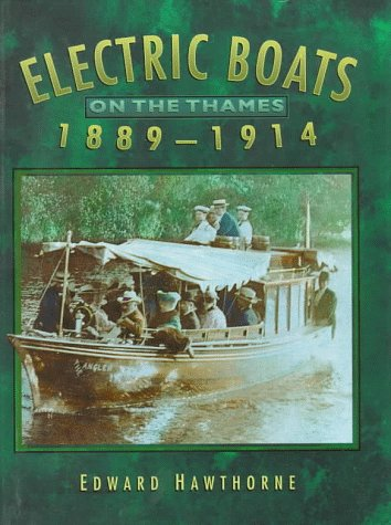 Electric Boats on the Thames. 1889 - 1914: Hawthorne, Edward