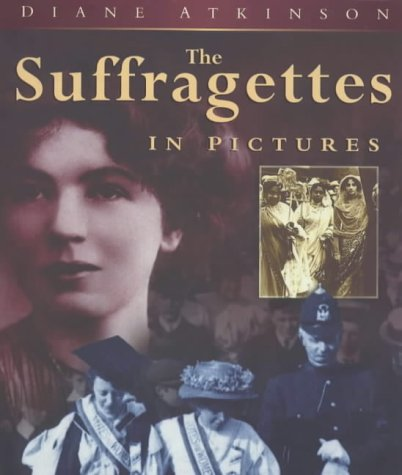 9780750910170: The Suffragettes in Pictures (History)