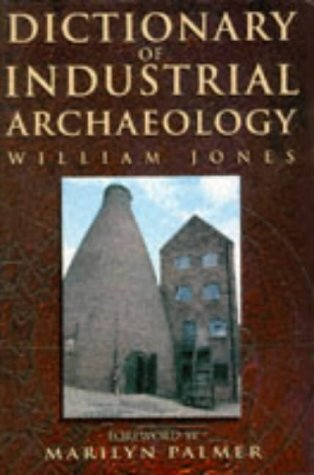 Dictionary of Industrial Archaeology.: Jones, William