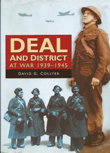 Deal And District At War (SCARCE HARDBACK FIRST EDITION, FIRST PRINTING SIGNED BY THE AUTHOR)