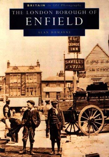 9780750910279: Enfield in Old Photographs (Britain in Old Photographs)