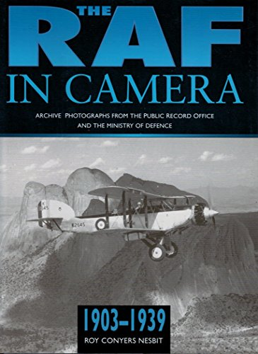 The RAF in camera 1903-1939: Archive Photographs from the Public Record Office and the Ministry of ...