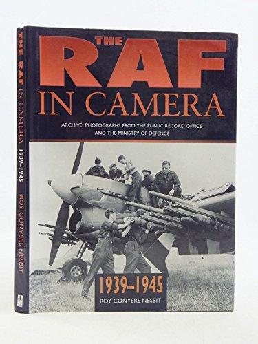 The RAF in Camera, 1939 - 1945: Roy. Conyers Nesbit