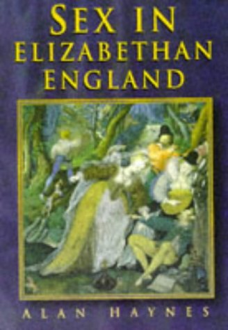 9780750910712: Sex in Elizabethan England