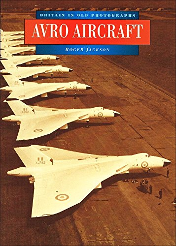 9780750910774: Avro Aircraft in Old Photographs (Britain in Old Photographs)
