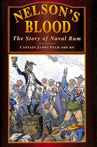 9780750910828: Nelson's Blood: The Story of Naval Rum (History)