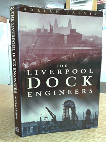 The Liverpool Dock Engineers: Adrian Jarvis, National Museums and Galleries on Merseyside
