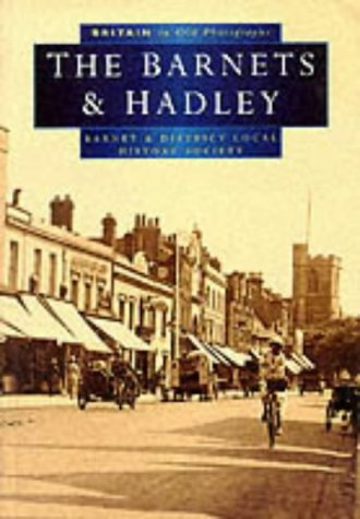 The Barnets and Hadley In Old Photographs