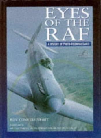 Eyes of the Raf: A History of Photo-Reconnaissance