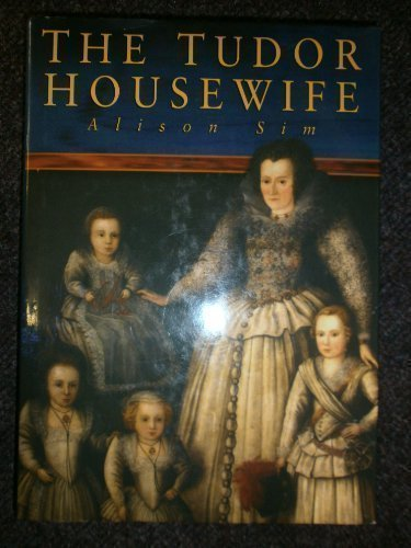 9780750911436: The Tudor Housewife