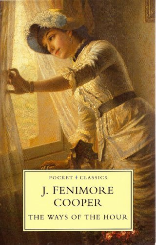 The Ways of the Hour: Cooper, J. Fenimore