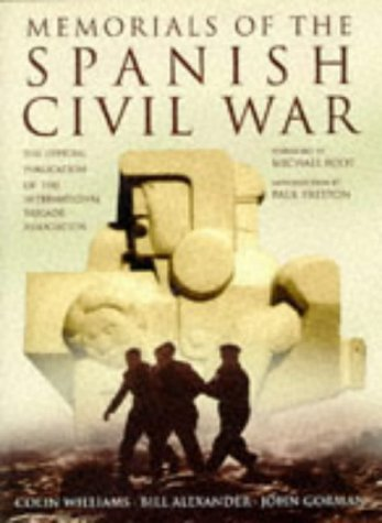 Memorials of the Spanish Civil War The Official Publication of the International Brigade ...