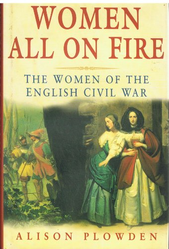 9780750912211: Women All on Fire: Women of the English Civil War