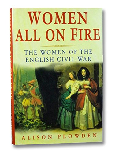 9780750912211: Women All on Fire: The Women of the English Civil War