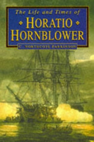 9780750912242: The Life and Times of Horatio Hornblower (Biography, Letters & Diaries)
