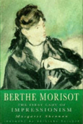 9780750912266: Berthe Morisot: The First Lady of Impressionism