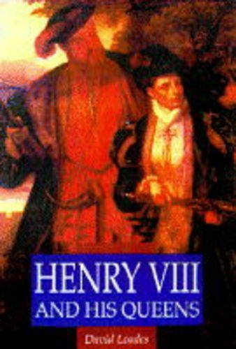 Henry VIII and His Queens (Illustrated History Paperbacks): Loades, David