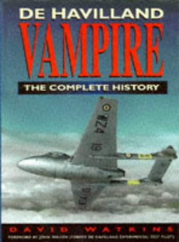 De Havilland Vampire: The Complete History: Watkins, David