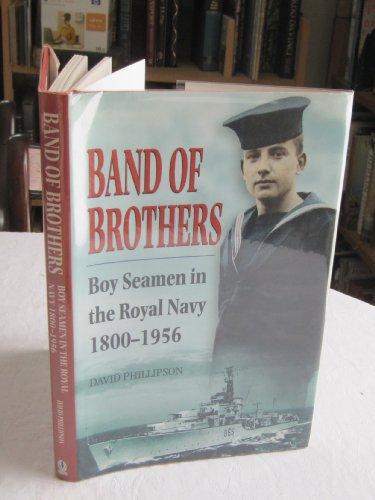 BAND OF BROTHERS Boy Seamen in the: Phillipson, David